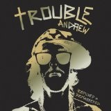 Trouble Andrew Lyrics Trouble Andrew