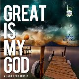 Great Is My God Lyrics Alabastro Music