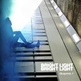 Blueprints 1 (EP) Lyrics Bright Light Bright Light