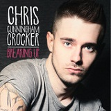 Breaking Up (Single) Lyrics Chris Cunningham-Crocker