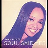 Soul Said Yes Lyrics Dara Tucker