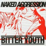 Bitter Youth Lyrics Naked Aggression
