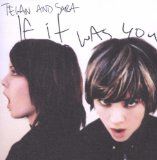 If It Was You Lyrics Tegan and Sara