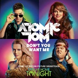 Don't You Want Me (Single) Lyrics Atomic Tom