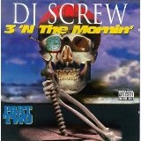 3 'N The Mornin' Part Two Lyrics DJ Screw