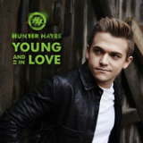 Young and In Love (Single) Lyrics Hunter Hayes