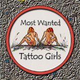 Tattoo Girls Lyrics Most Wanted