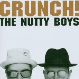 Crunch Lyrics Nutty Boys