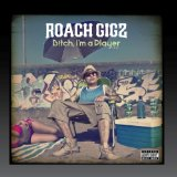 Miscellaneous Lyrics Roach Gigz