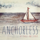 Anchorless (EP) Lyrics Stages & Stereos
