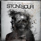 House of Gold & Bones - Part 1 Lyrics Stone Sour