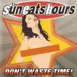 Don't Waste Time Lyrics Sun Eats Hours
