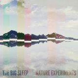 Nature Experiments Lyrics The Big Sleep
