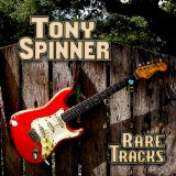 Rare Tracks Lyrics Tony Spinner
