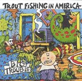 Miscellaneous Lyrics Trout Fishing In America