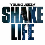Shake Life (Single) Lyrics Young Jeezy