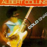Cold Snap Lyrics Albert Collins