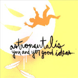 You & Yer Good Ideas Lyrics Astronautalis