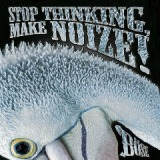 Stop Thinking, Make Noize! Lyrics Bose