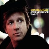 Journeyman's Wager Lyrics Chuck Mead