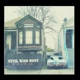 The Fun & The Lonely Lyrics Civil War Rust