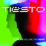 Club Life, Vol. 2: Miami Lyrics DJ Tiesto