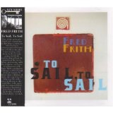 To Sail, To Sail Lyrics Fred Frith