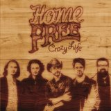 Crazy Life Lyrics Home Free