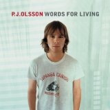 Words For Living Lyrics P.J. Olsson