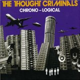 Chrono-Logical Lyrics Thought Criminals