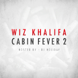 Cabin Fever 2 (Mixtape) Lyrics Wiz Khalifa