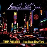 Times Squared. Live from New York Lyrics Average White Band