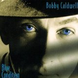 Blue Condition Lyrics Bobby Caldwell