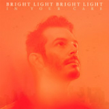 In Your Care (EP) Lyrics Bright Light Bright Light