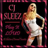 Play It Loud Lyrics CJ Sleez
