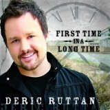 First Time In A Long Time Lyrics Deric Ruttan