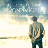 Uncharted Territory Lyrics Don Moen