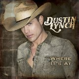 Where It's At Lyrics Dustin Lynch