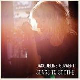Songs To Soothe Lyrics Jacqueline Govaert