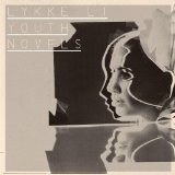 Youth Novels Lyrics Lykke Li