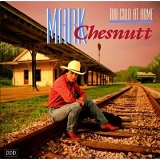 Too Cold At Home Lyrics Mark Chesnutt