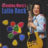 Grandma Mary's Latin Rock Lyrics Mary Ho