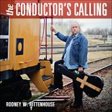 The Conductor's Callin Lyrics Rodney Rittenhouse