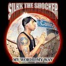 My World, My Way Lyrics Silkk The Shocker