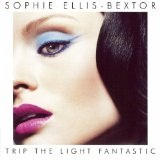 Trip The Light Fantastc Lyrics Sophie Ellis-Bextor