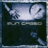 Sun Caged Lyrics Sun Caged