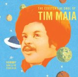 World Psychedelic Classics 4 Nobody Can Live Forever The Existential Soul of Tim Maia Lyrics Tim Maia
