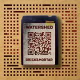 Brick & Mortar Lyrics Watershed