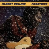 Frostbite Lyrics Albert Collins