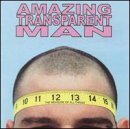 The Measure of All Things Lyrics Amazing Transparent Man